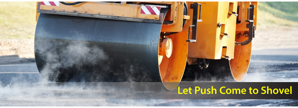 Let Push Come to Shovel | paving roller